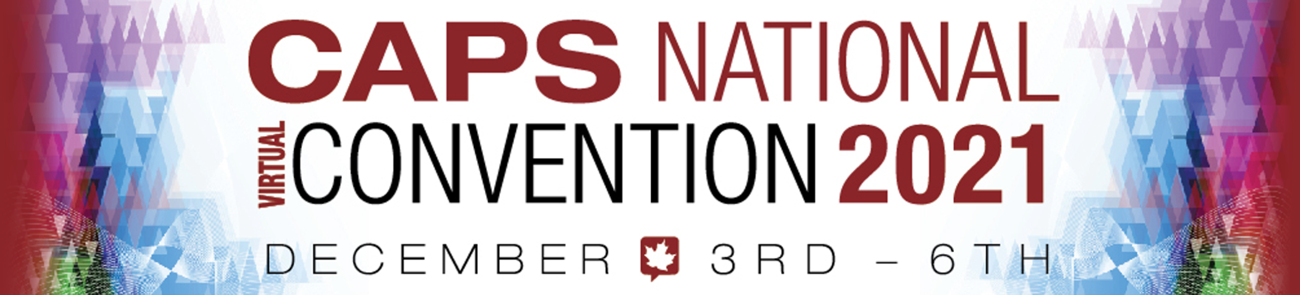 CAPS National Virtual Convention 2021 - December 3 - 6 2021